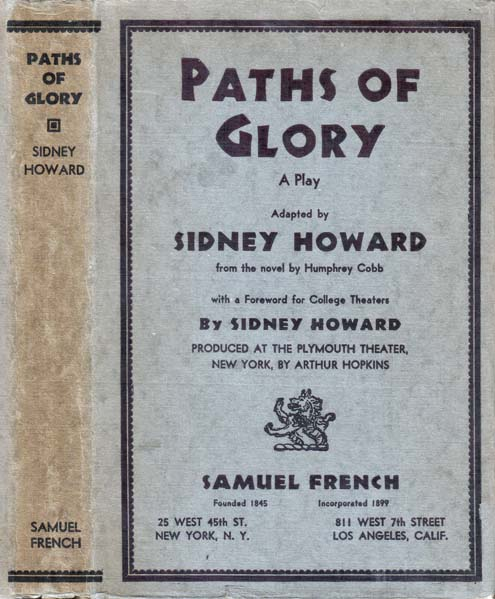 Paths of Glory, A Play. Sidney HOWARD, Humphrey COBB