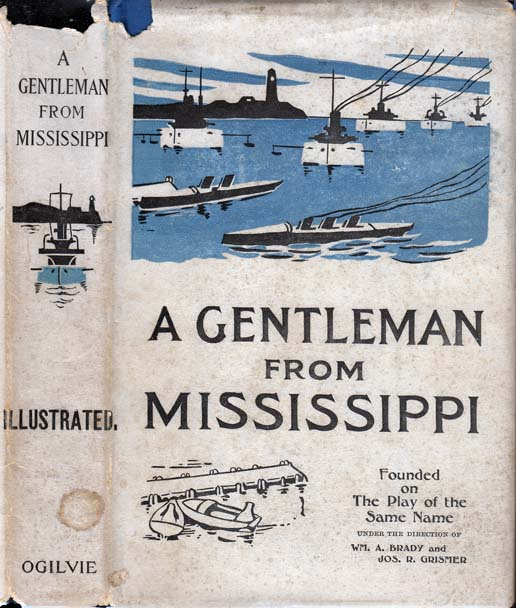 A Gentleman from Mississippi. Douglas FAIRBANKS, William A. BRADY, Joseph R. GRISMER, Thomas A. WISE, Harrison RHODES.