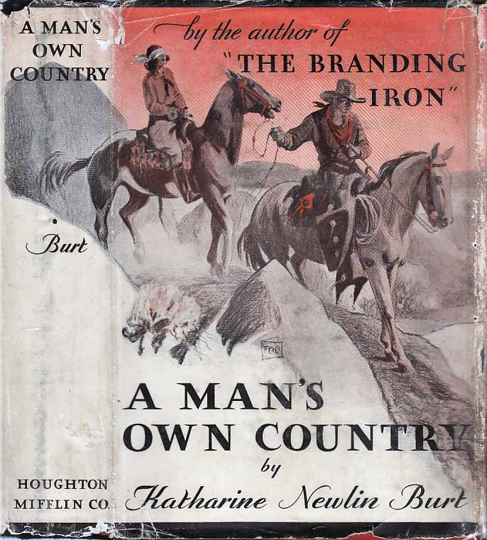 A Man's Own Country. Katharine Newlin BURT.