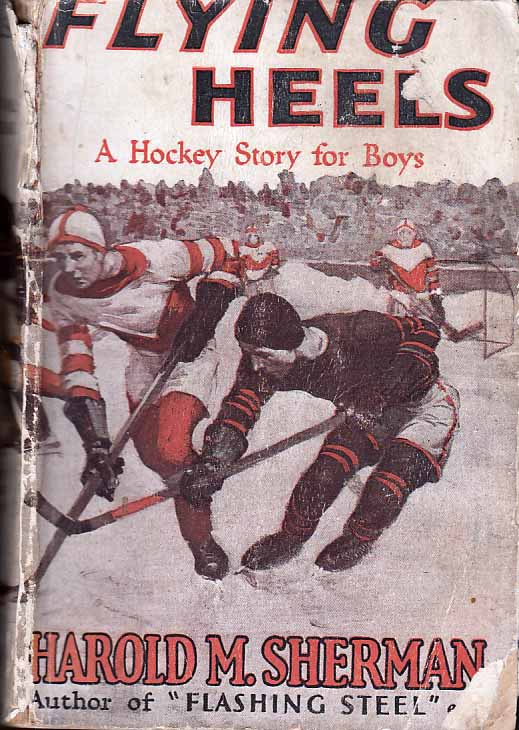 Flying Heels and Other Hockey Stories. Harold M. SHERMAN.