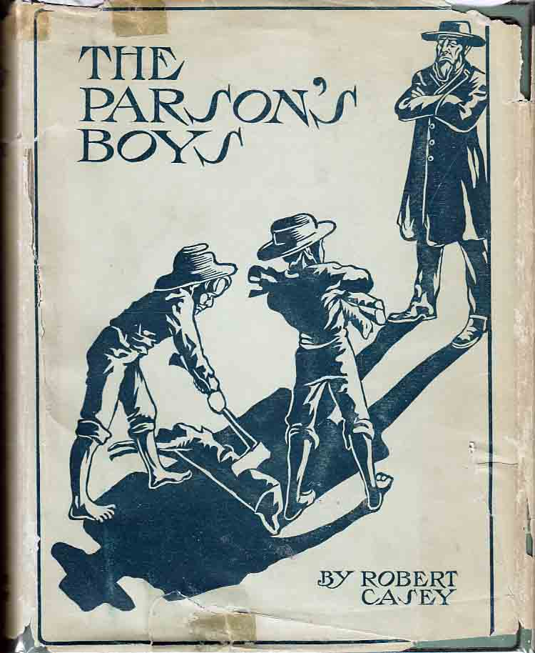 The Parson's Boys. Robert CASEY.