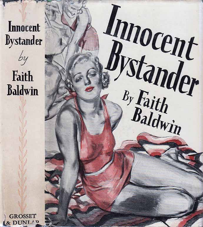 Innocent Bystander. Faith BALDWIN.