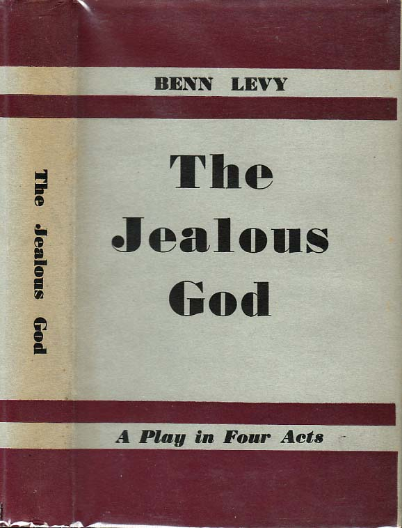 The Jealous God, a Play in Four Acts. Benn LEVY