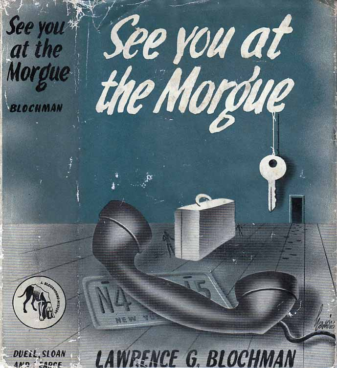 See You at the Morgue. Lawrence G. BLOCHMAN