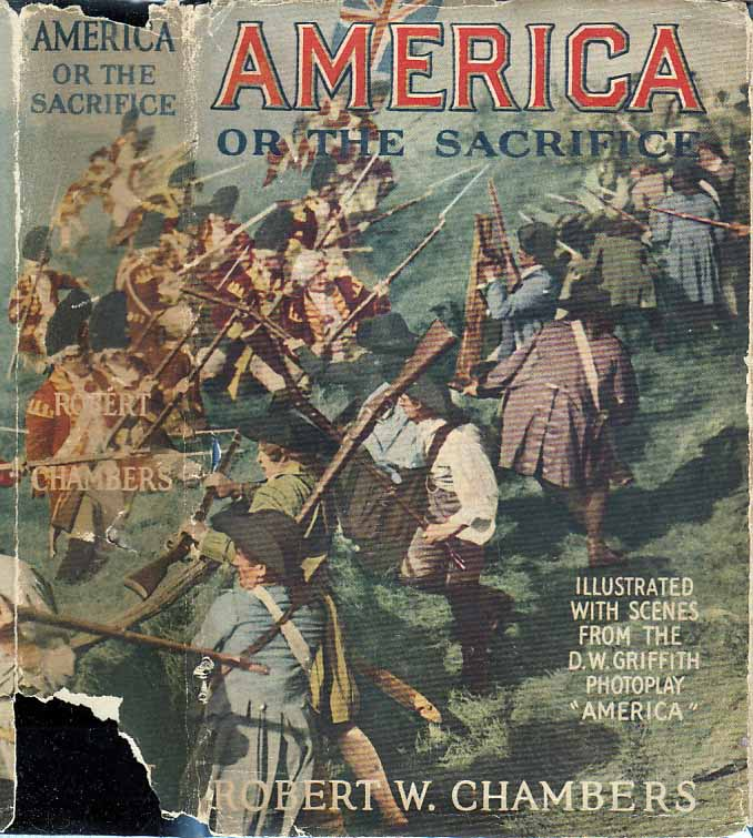 America or the Sacrifice: A Romance of the American Revolution. Robert W. CHAMBERS