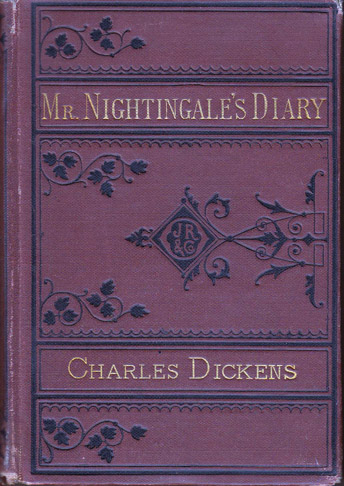Mr. Nightingale's Diary: A Farce in One Act. Charles DICKENS.