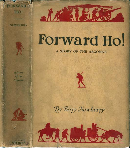 Forward Ho!, A Story of the Argonne. Perry NEWBERRY.
