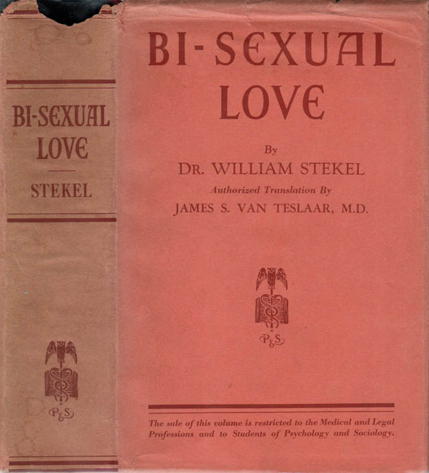 Bi-Sexual Love. HOMOSEXUAL INTEREST, Dr. William STEKEL.