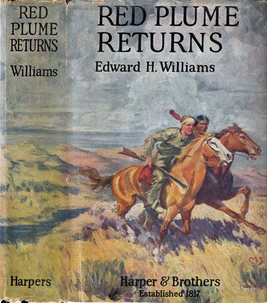 Red Plume Returns. Edward Huntington WILLIAMS.