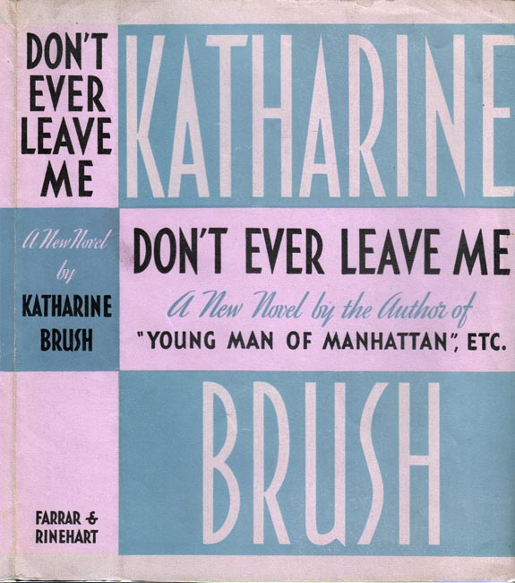Don't Ever Leave Me. Katharine BRUSH