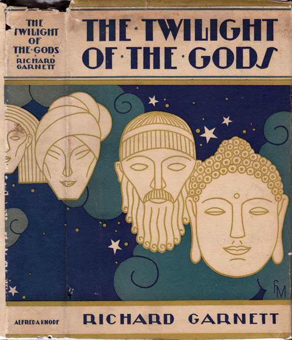 The Twilight of the Gods and Other Tales. Richard GARNETT.