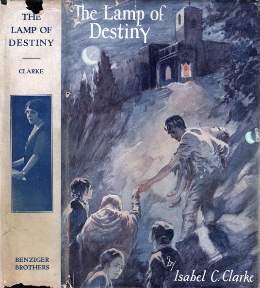 The Lamp of Destiny. Isabel C. CLARKE.