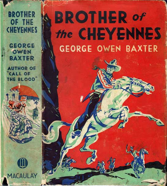 Brother of the Cheyennes. George Owen BAXTER, Max BRAND.