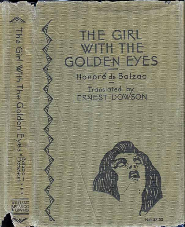 The Girl with the Golden Eyes. Honore De BALZAC, Ernest DOWSON.