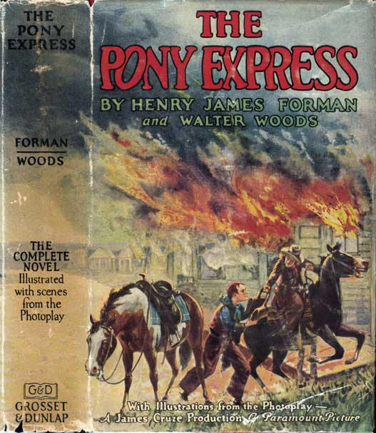 The Pony Express. Henry James FORMAN, Walter WOODS
