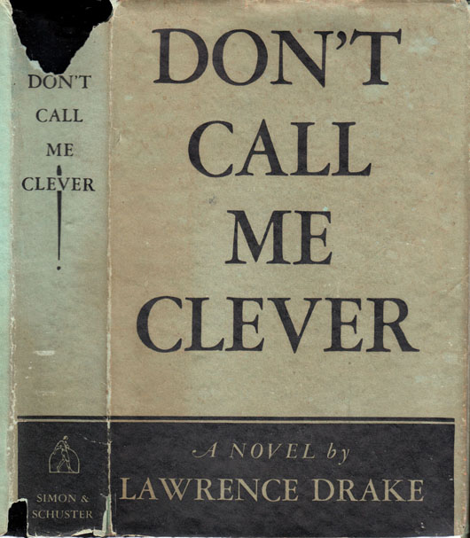 Don't Call Me Clever. JEWISH BUSINESS FICTION, Lawrence DRAKE.