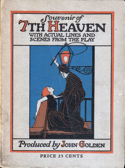 Souvenir of] The Story of 7th Heaven, With Actual Lines and Scenes from the Play. John GOLDEN,...