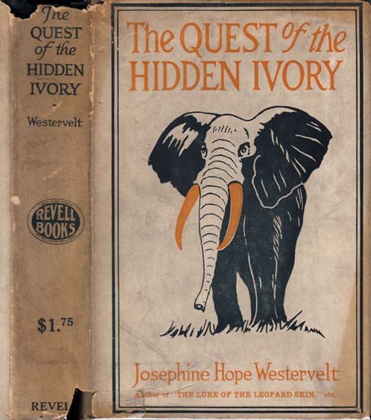 The Quest of the Hidden Ivory, A Story of Adventure in Tropical Africa. Josephine Hope WESTERVELT