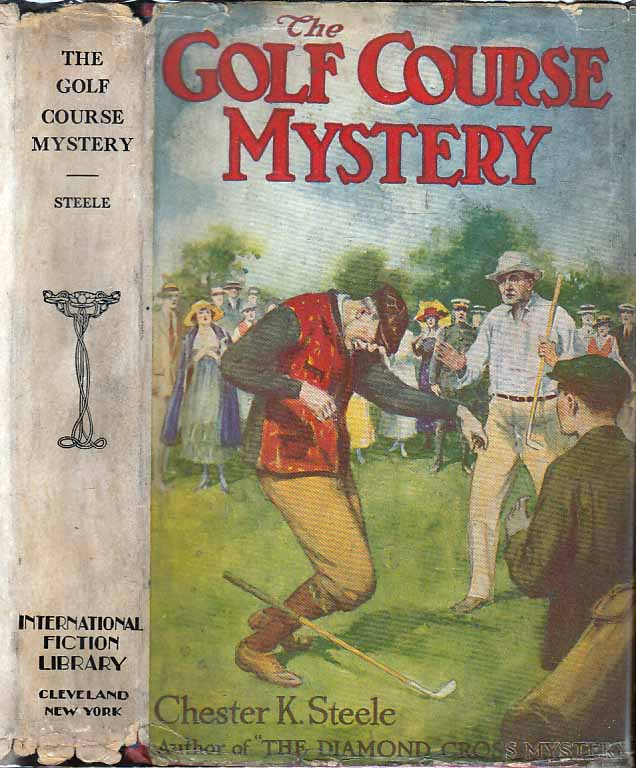 The Golf Course Mystery. Chester K. STEELE.