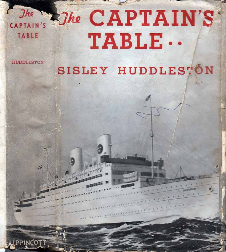 The Captain's Table, A Transatlantic Log [NAUTICAL FICTION]. Sisley HUDDLESTON