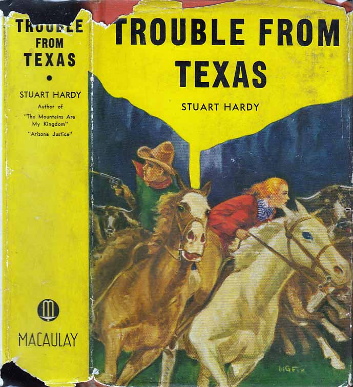 Trouble From Texas. Stuart HARDY
