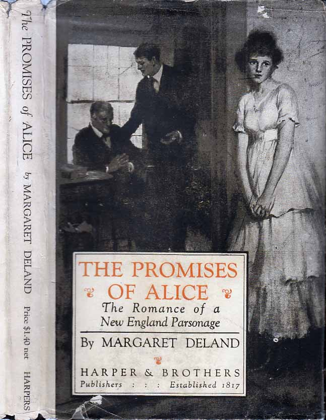 The Promises of Alice. Margaret DELAND.