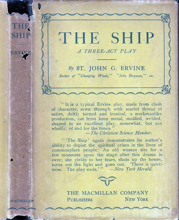 The Ship, A Play in Three Acts. St. John G. ERVINE.