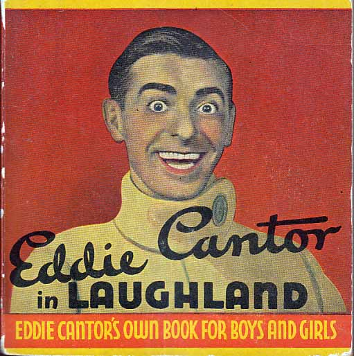 "Eddie Cantor in ""Laugh Land. Eddie CANTOR, Harold SHERMAN."