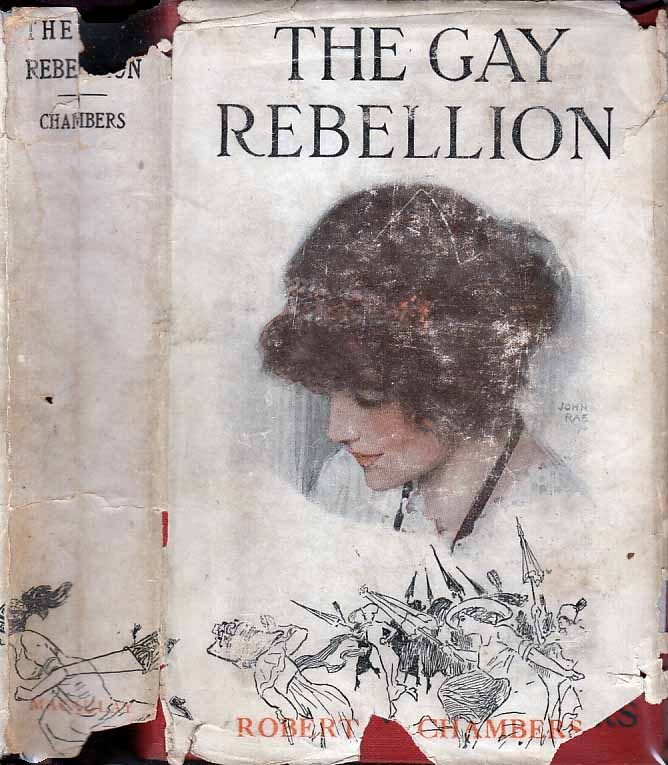 The Gay Rebellion. Robert W. CHAMBERS.