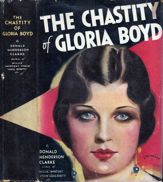 The Chastity of Gloria Boyd. Donald Henderson CLARKE.
