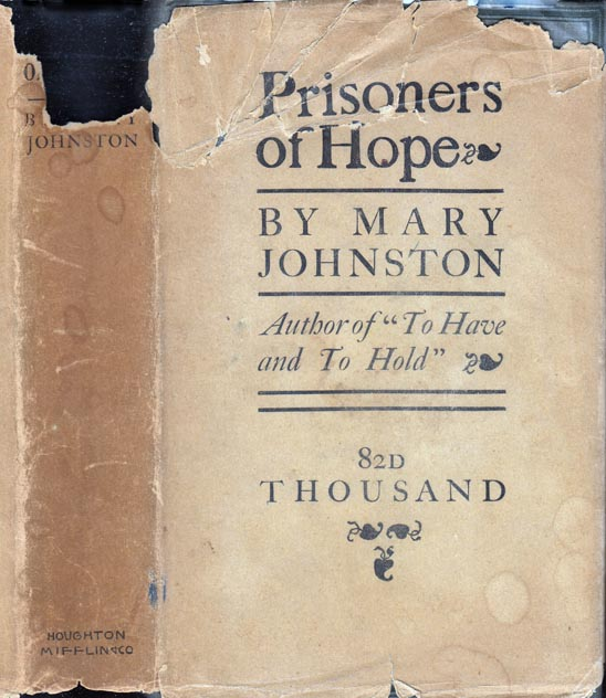 Prisoners of Hope, A Tale of Colonial Virginia. Mary JOHNSTON