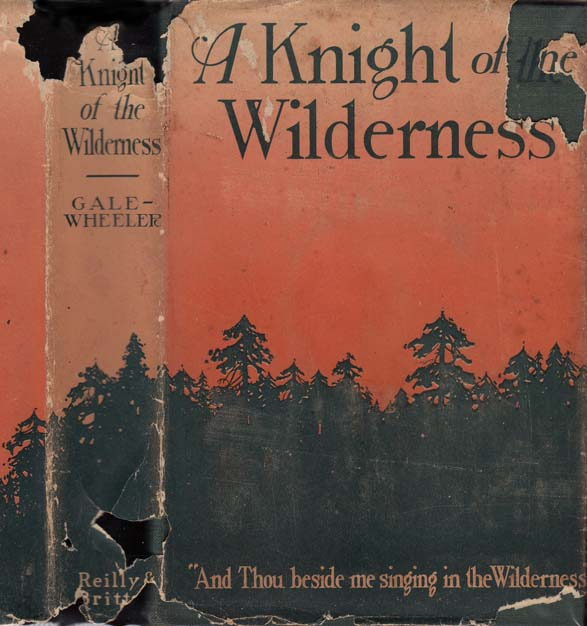 A Knight of the Wilderness. Oliver Marble GALE, Harriet WHEELER