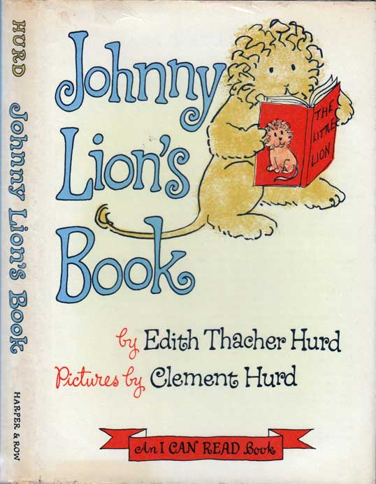 Johnny Lion's Book. Edith Thacher HURD, Clement HURD