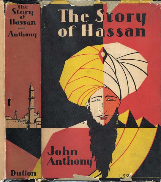 The Story of Hassan (Hassan Ali Shah): A Novel of India Written by Himself. John ANTHONY.