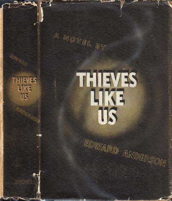 Thieves Like Us. Edward ANDERSON.