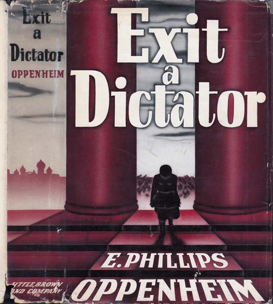 Exit a Dictator. E. Phillips OPPENHEIM