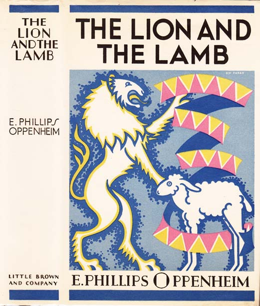 The Lion and The Lamb. E. Phillips OPPENHEIM