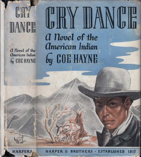 Cry Dance, A Novel of the American Indian. Coe HAYNE