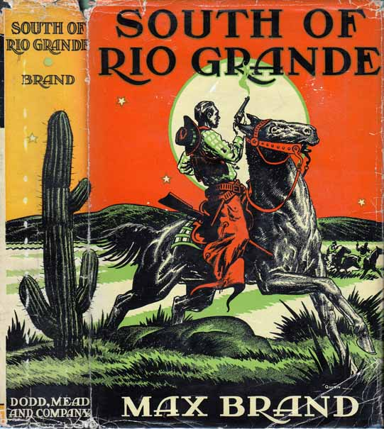 South of Rio Grande. Max BRAND.