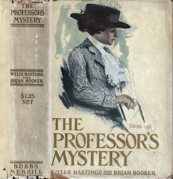 The Professor's Mystery. Wells HASTINGS, Brian Hooker