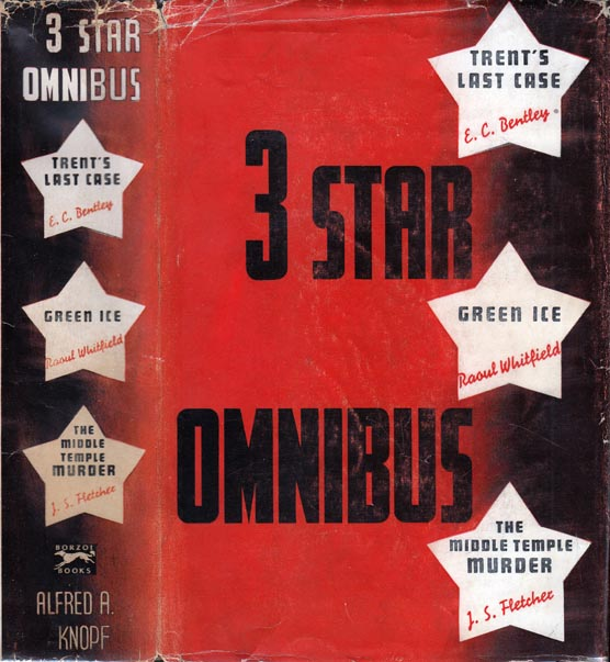 Green Ice, as printed in 3 [Three] Star Omnibus. E. C. BENTLEY, J. S. FLETCHER