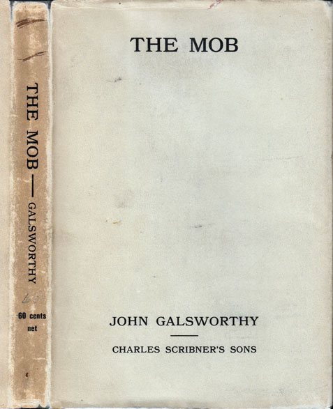 The Mob, A Play in Four Acts. John GALSWORTHY