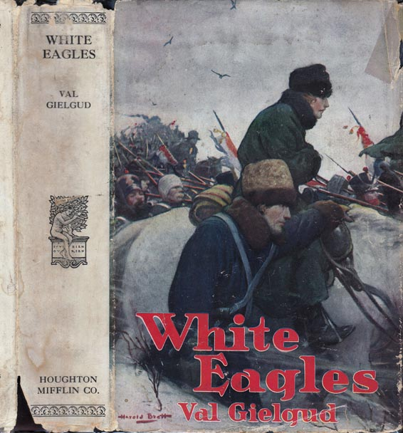 White Eagles, A Story of 1812. Val GIELGUD.