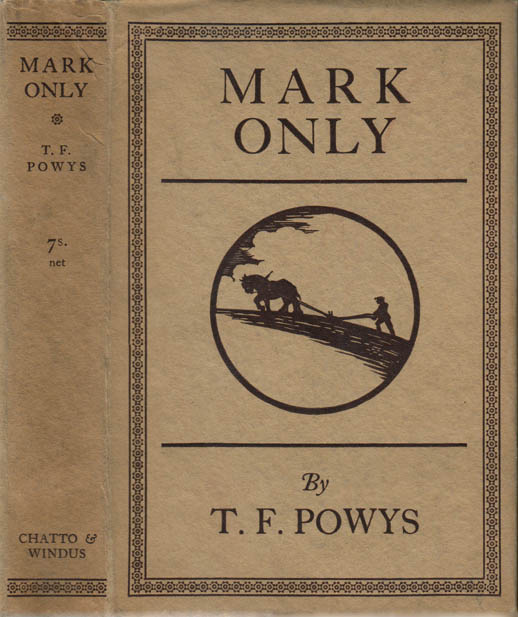 Mark Only. T. F. POWYS
