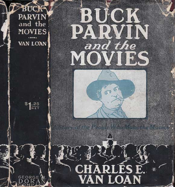 Buck Parvin and the Movies [HOLLYWOOD FICTION]. Charles E. VAN LOAN