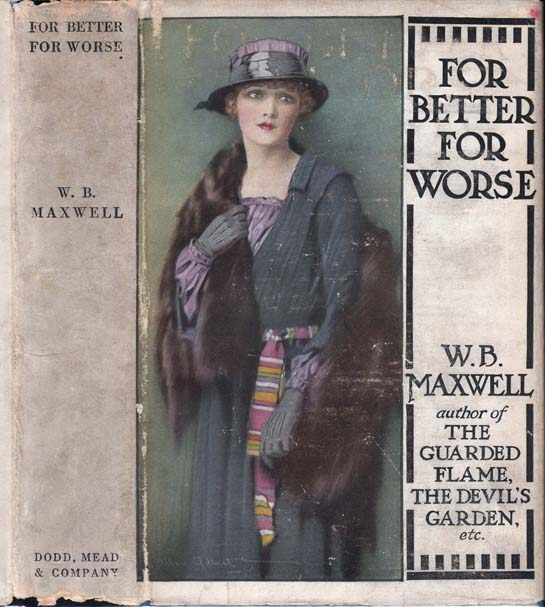 For Better, For Worse. W. B. MAXWELL.