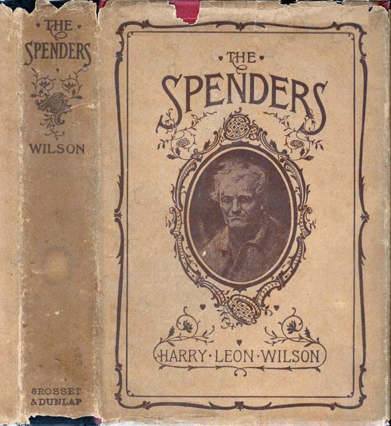 The Spenders, A Tale of the Third Generation. Harry Leon WILSON