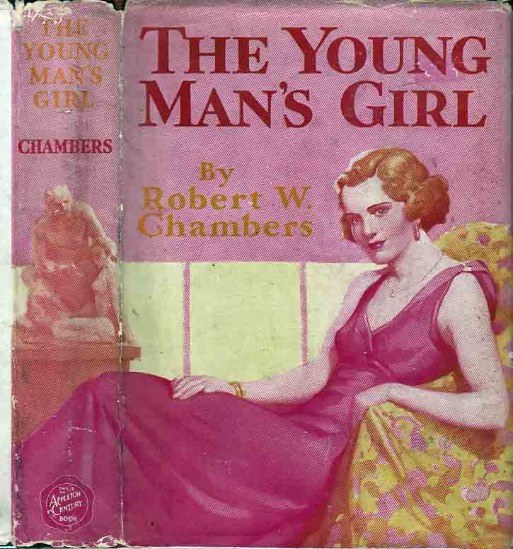 The Young Man's Girl. Robert W. CHAMBERS
