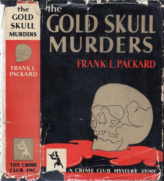 The Gold Skull Murders. Frank L. PACKARD