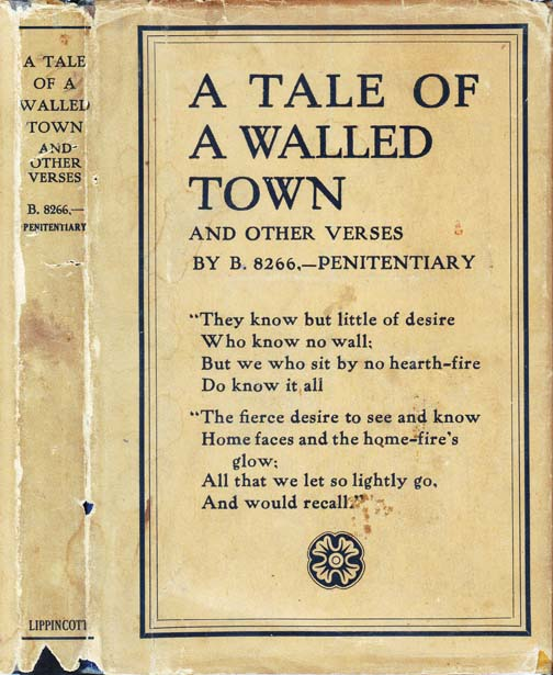 A Tale of a Walled Town and Other Verses by B. 8266, _____ Penitentiary. Clarence Alexander REA, William Stanley BRAITHWAITE.
